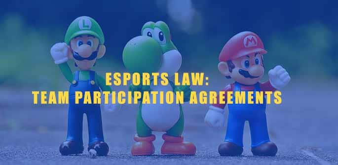 Team Participation Agreements: Picture to accompany Esports Law blog post