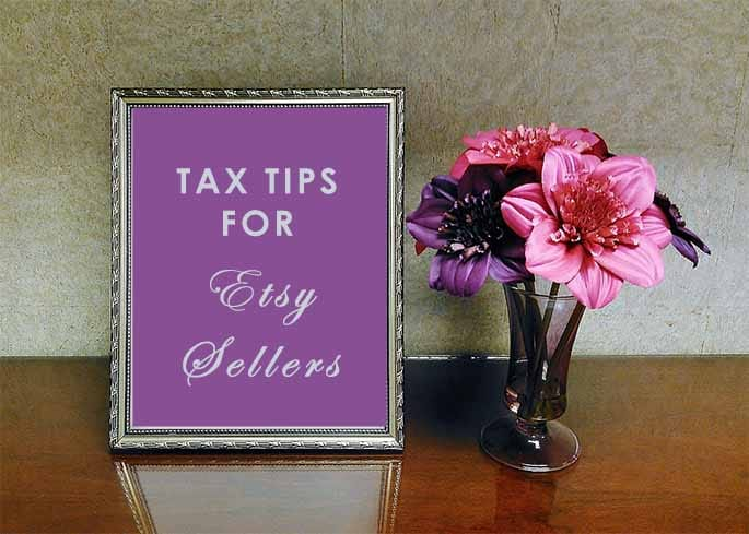 Tax Tips for Etsy Sellers